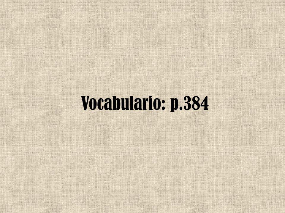 Vocabulario: p.384