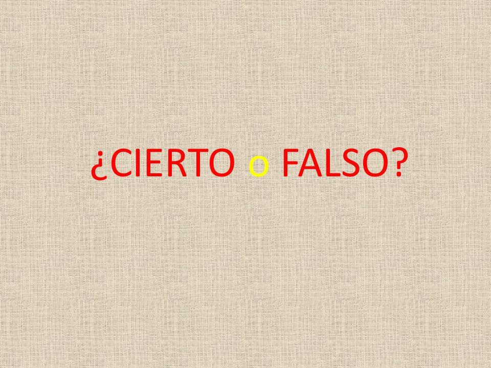 ¿CIERTO o FALSO