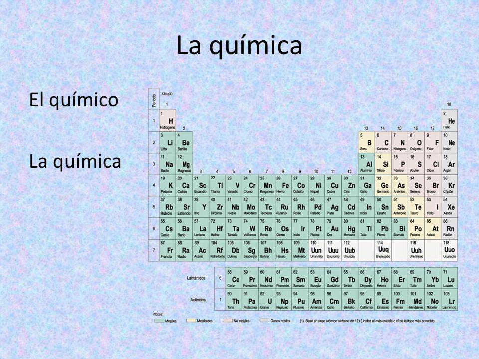 La química El químico La química