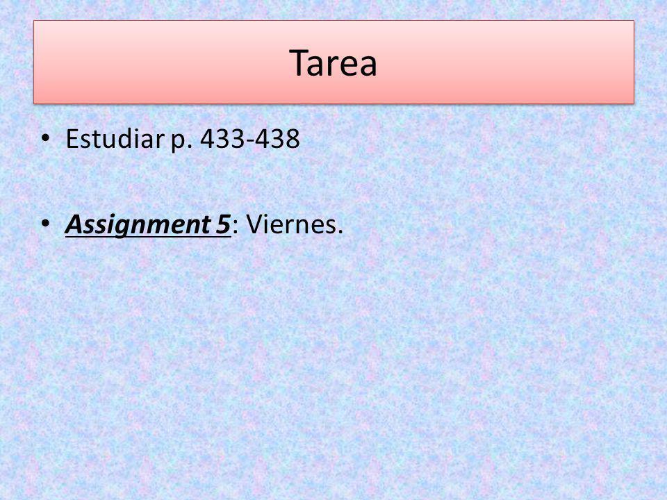 Tarea Estudiar p. 433-438 Assignment 5: Viernes.