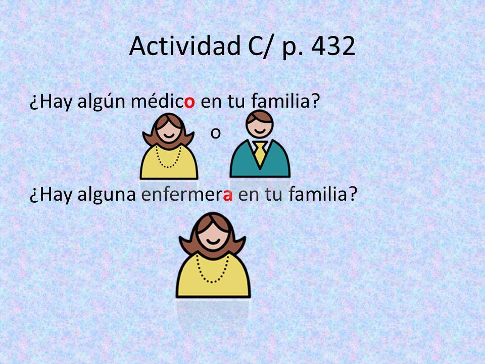 Actividad C/ p. 432 ¿Hay algún médico en tu familia o ¿Hay alguna enfermera en tu familia