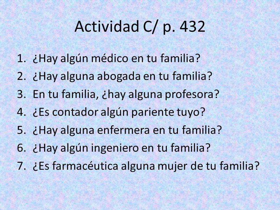 Actividad C/ p. 432 ¿Hay algún médico en tu familia
