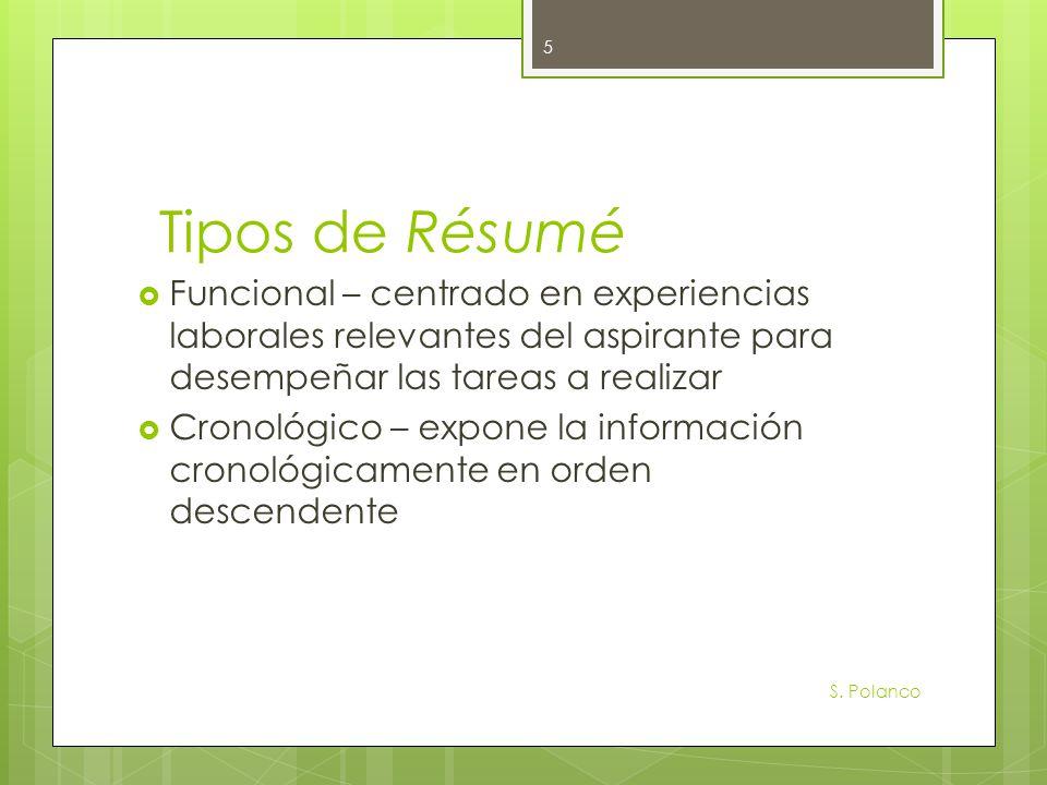 Tipos de Résumé Funcional – centrado en experiencias laborales relevantes del aspirante para desempeñar las tareas a realizar.