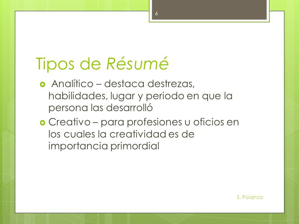 Tipos de Résumé Analítico – destaca destrezas, habilidades, lugar y periodo en que la persona las desarrolló.