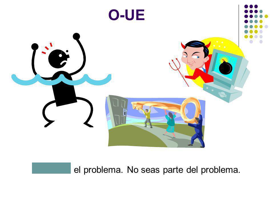 Resuelve el problema. No seas parte del problema.
