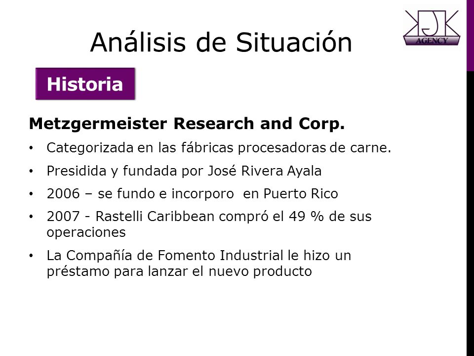 Análisis de Situación Historia Metzgermeister Research and Corp.