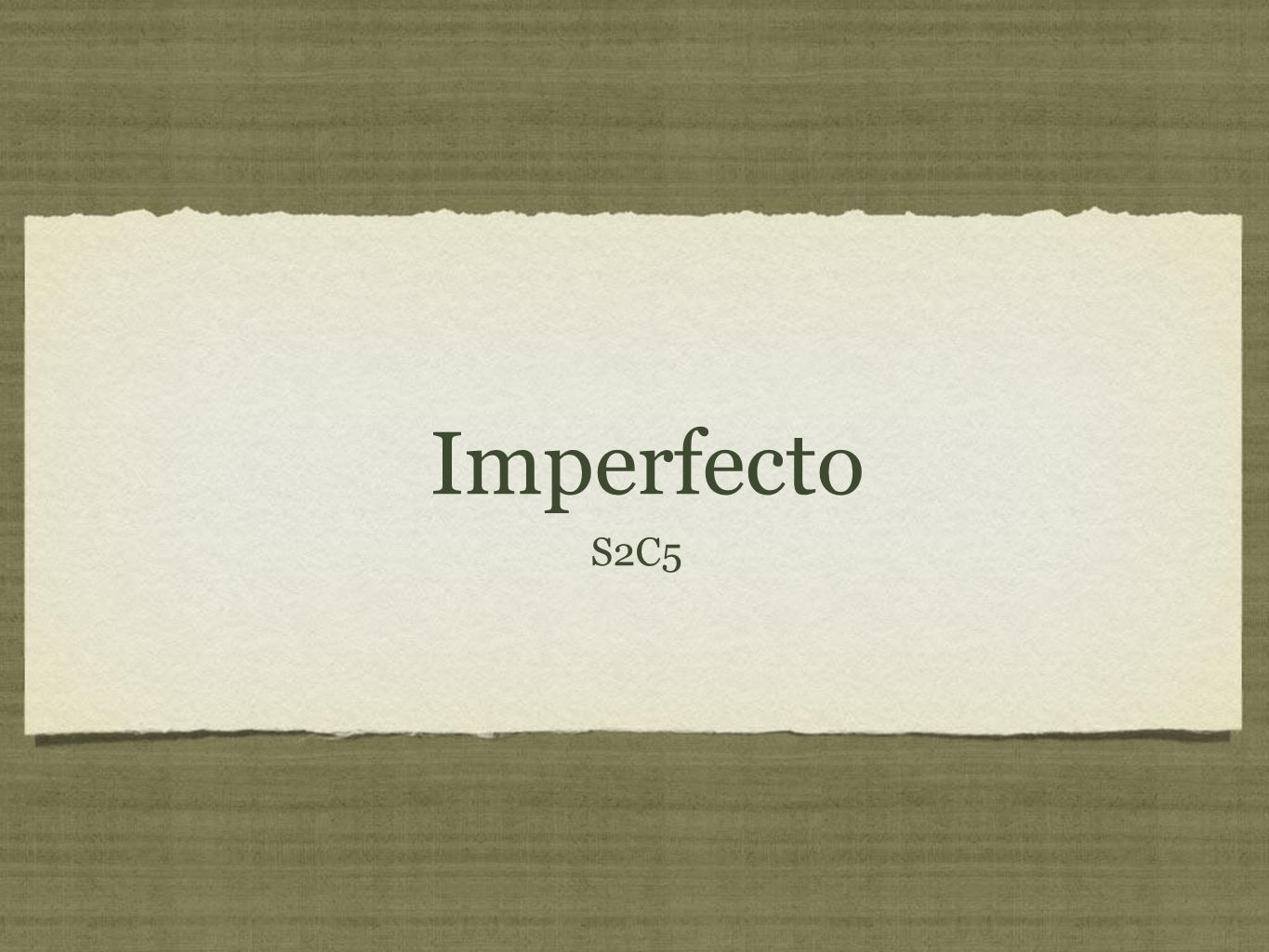 Imperfecto S2C5