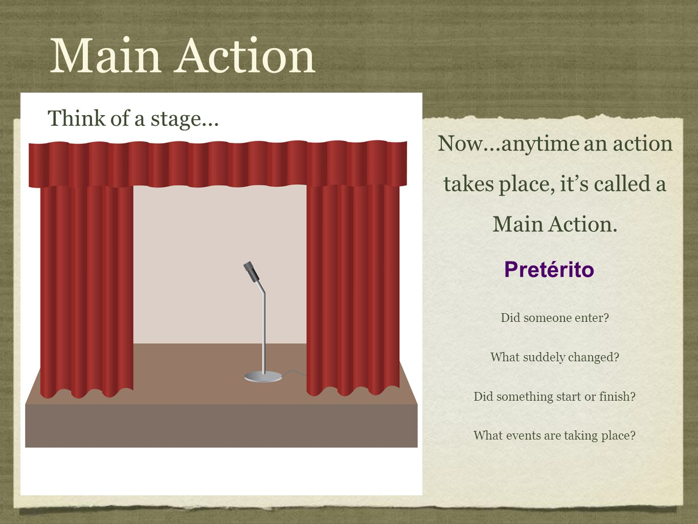 Main Action Think of a stage...