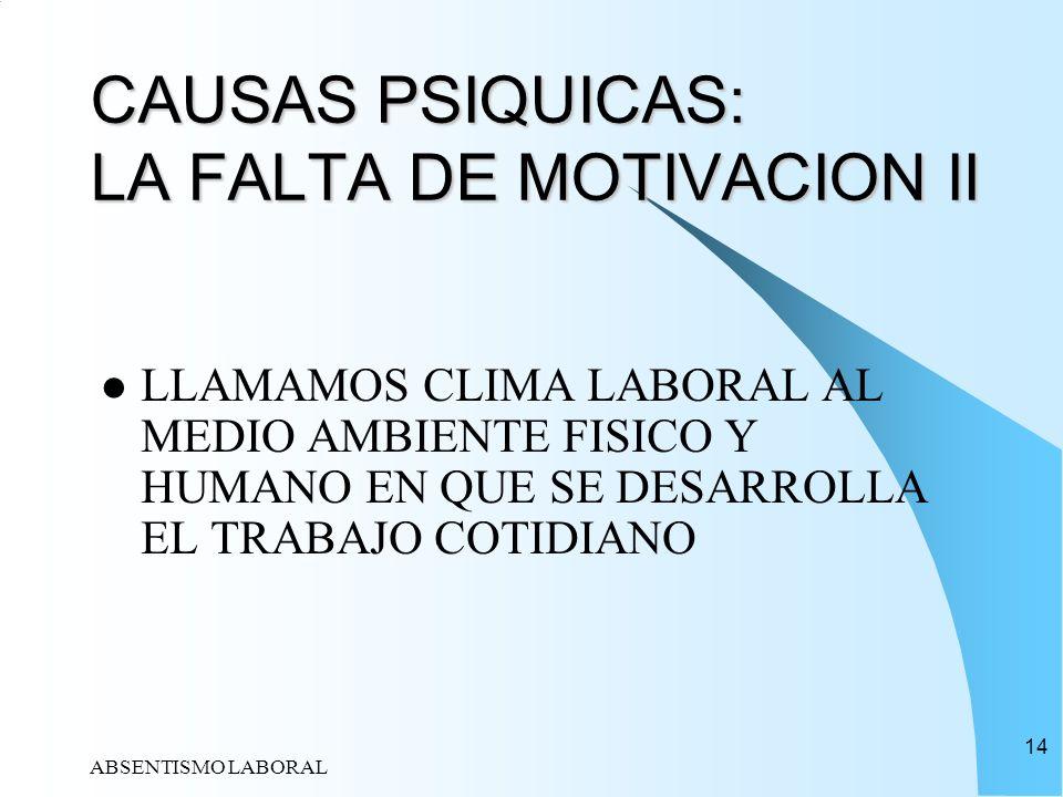 CAUSAS PSIQUICAS: LA FALTA DE MOTIVACION II