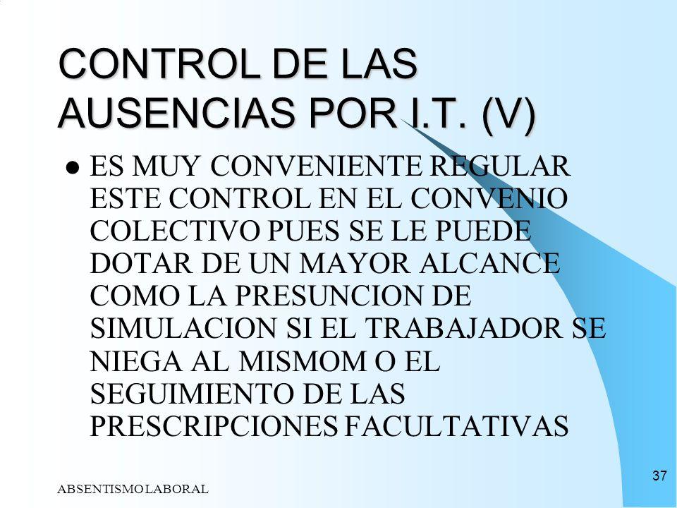 CONTROL DE LAS AUSENCIAS POR I.T. (V)