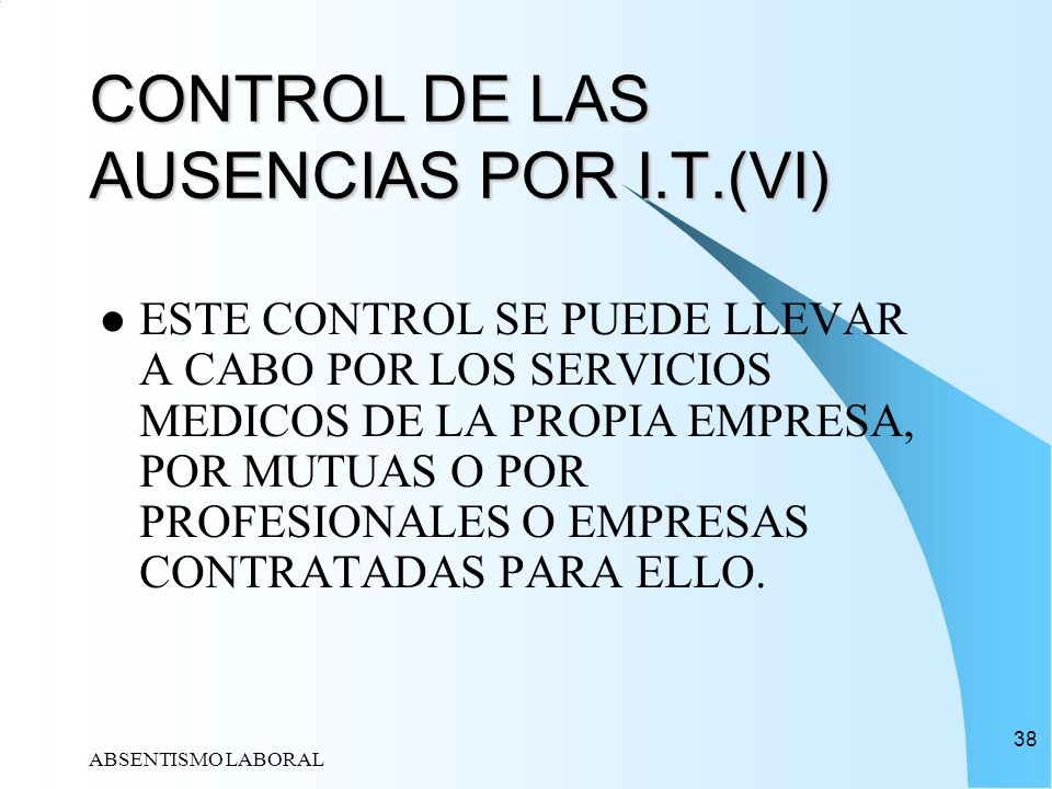 CONTROL DE LAS AUSENCIAS POR I.T.(VI)