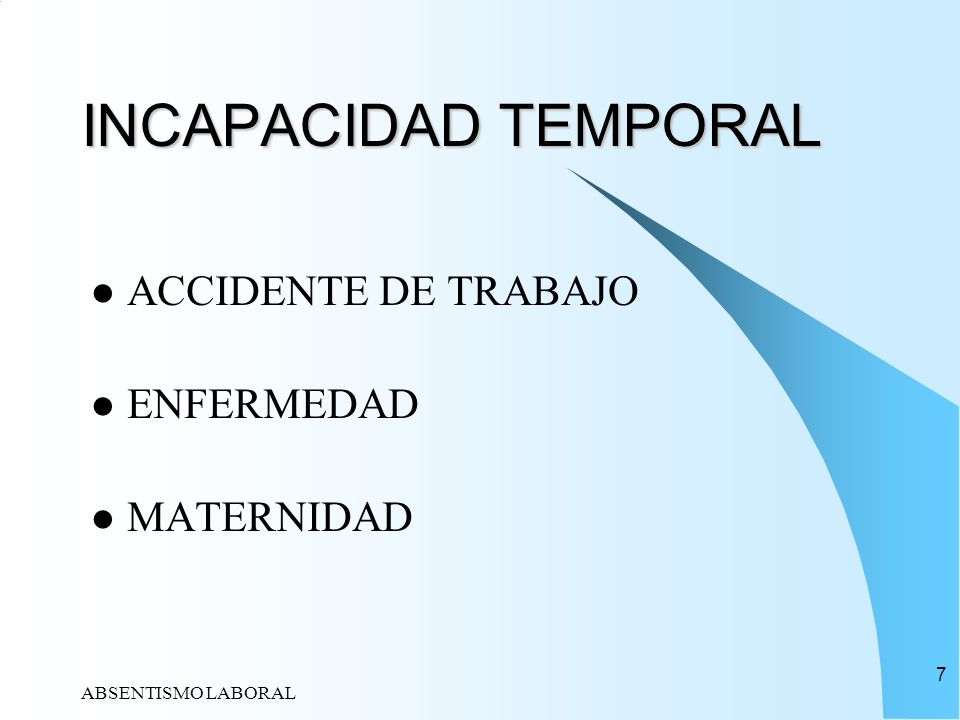 INCAPACIDAD TEMPORAL ACCIDENTE DE TRABAJO ENFERMEDAD MATERNIDAD