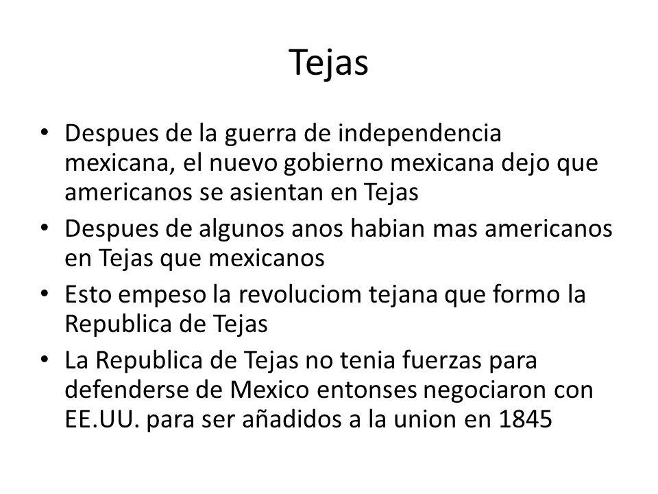 Tejas Despues de la guerra de independencia mexicana, el nuevo gobierno mexicana dejo que americanos se asientan en Tejas.