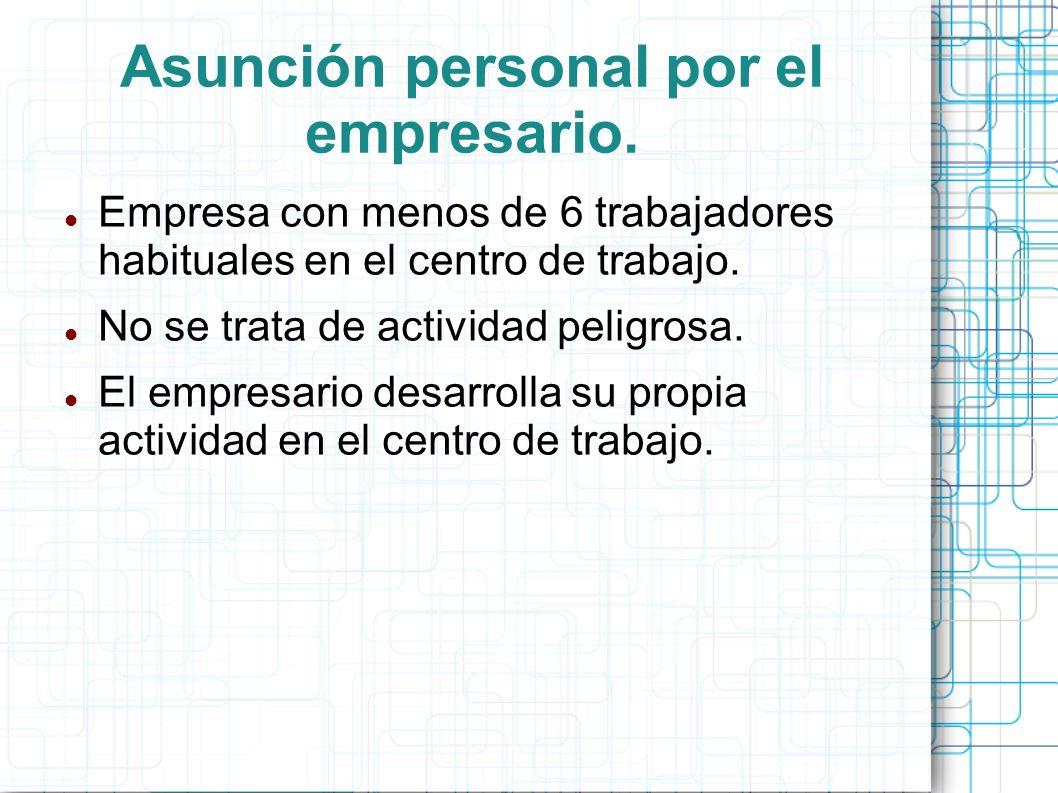 Asunción personal por el empresario.