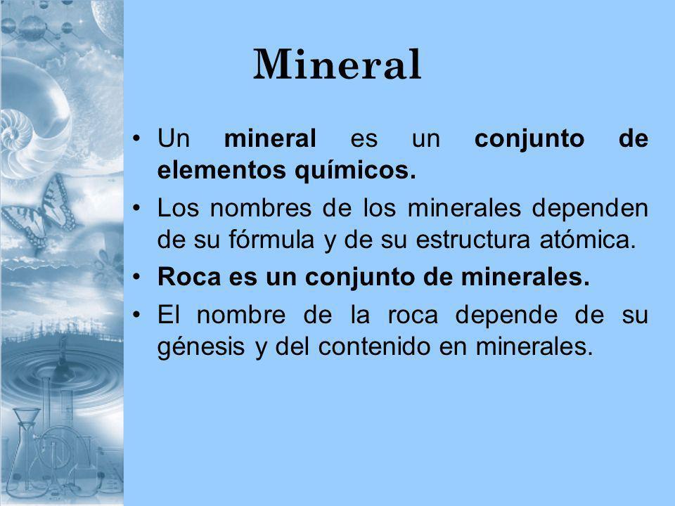 Mineral Un mineral es un conjunto de elementos químicos.