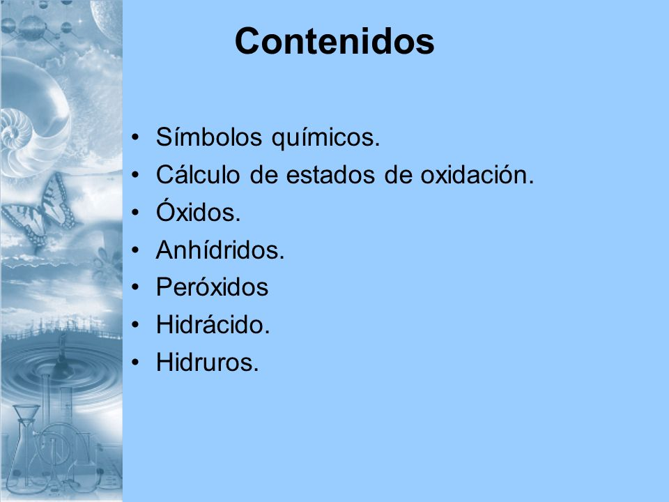 Contenidos Símbolos químicos. Cálculo de estados de oxidación. Óxidos.