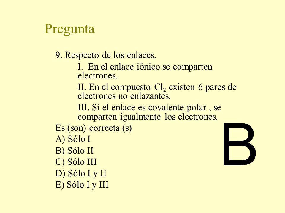 B Pregunta 9. Respecto de los enlaces.