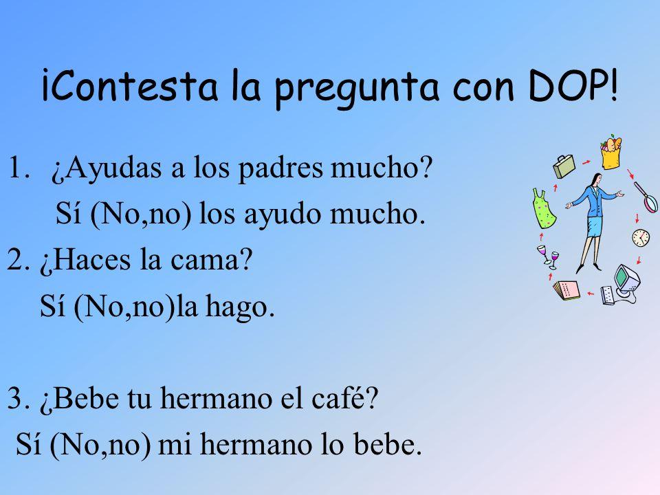 ¡Contesta la pregunta con DOP!