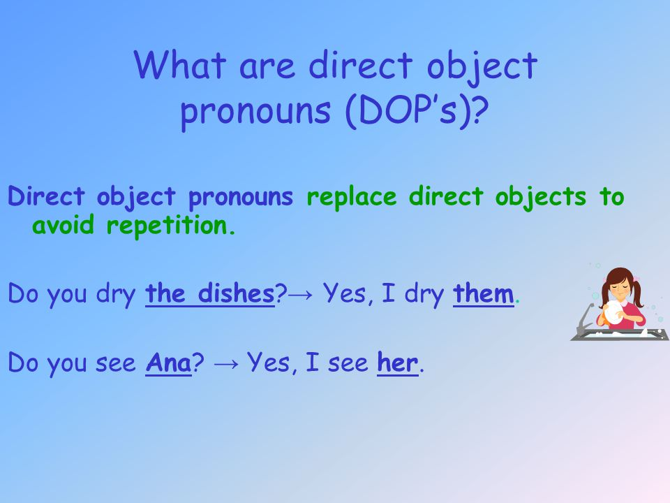 What are direct object pronouns (DOP's)