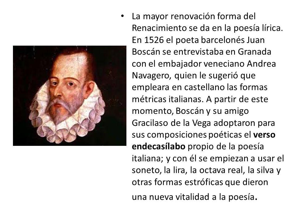 La mayor renovación forma del Renacimiento se da en la poesía lírica