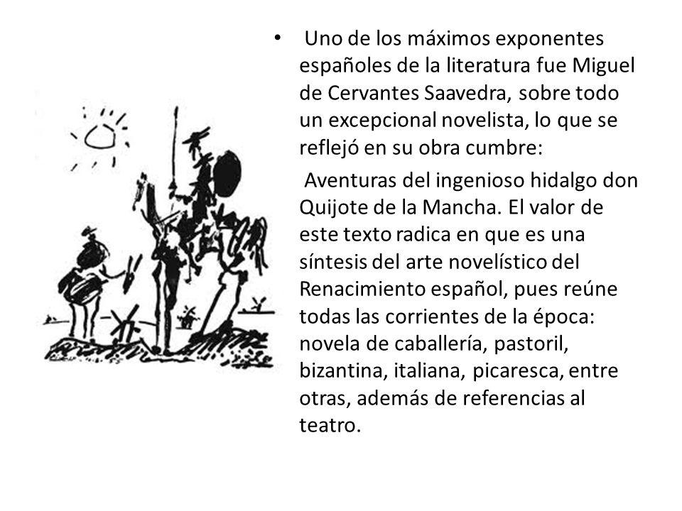 Uno de los máximos exponentes españoles de la literatura fue Miguel de Cervantes Saavedra, sobre todo un excepcional novelista, lo que se reflejó en su obra cumbre: