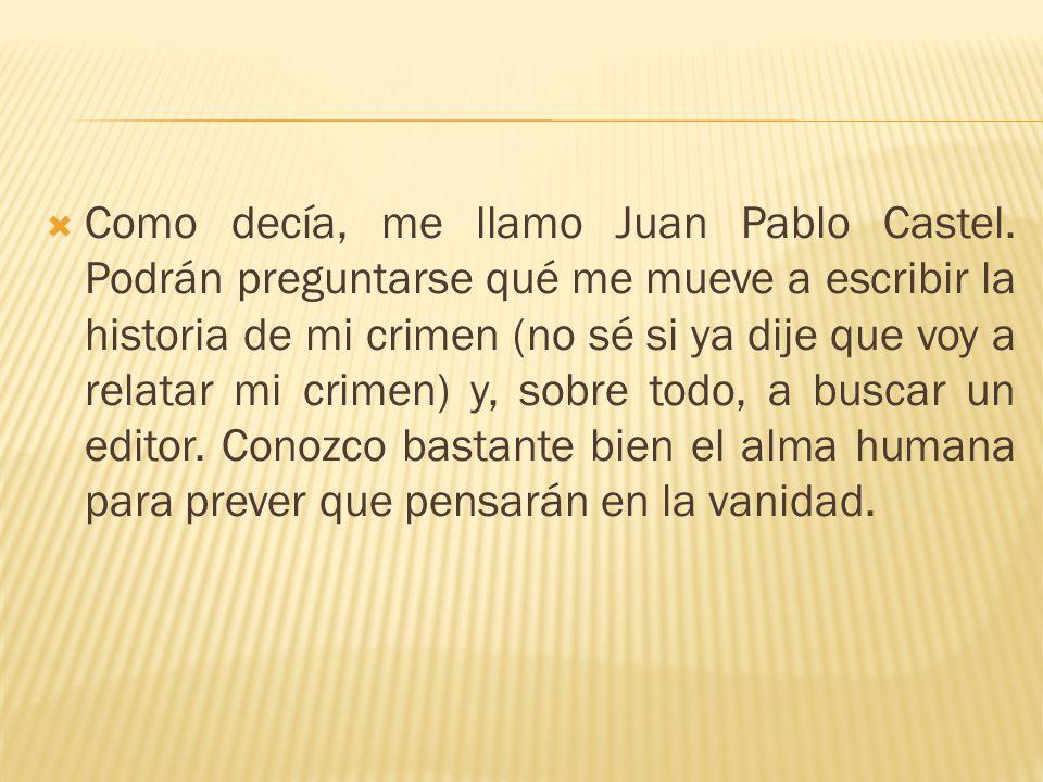 Como decía, me llamo Juan Pablo Castel