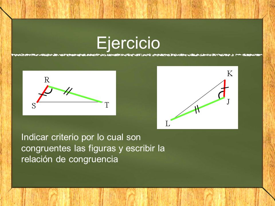 Ejercicio Indicar criterio por lo cual son congruentes las figuras y escribir la relación de congruencia.
