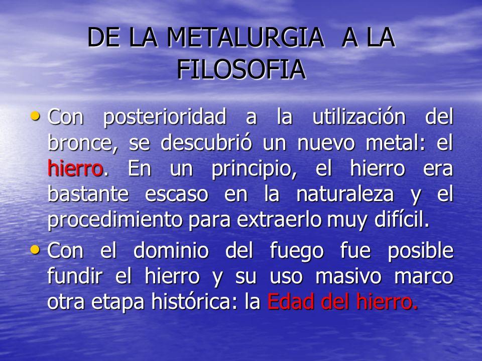 DE LA METALURGIA A LA FILOSOFIA