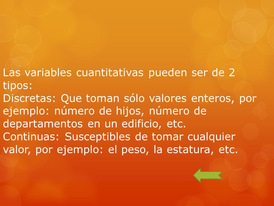 Las variables cuantitativas pueden ser de 2 tipos: