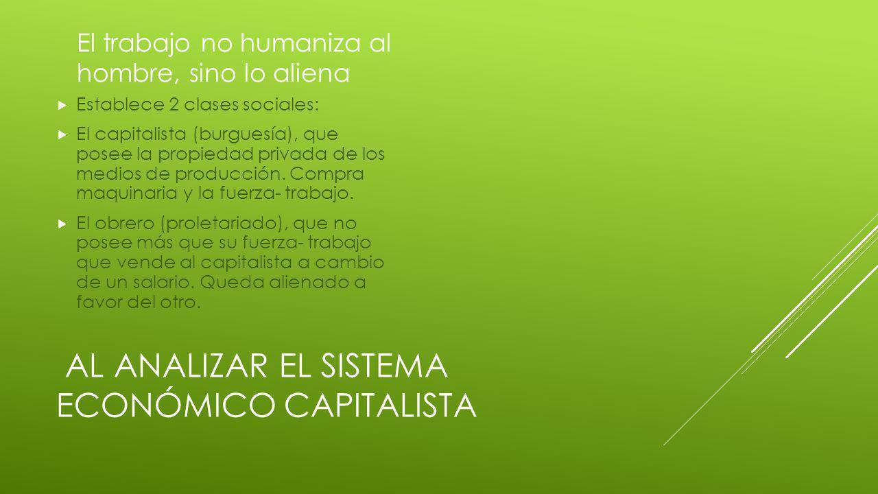 AL analizar el sistema económico capitalista