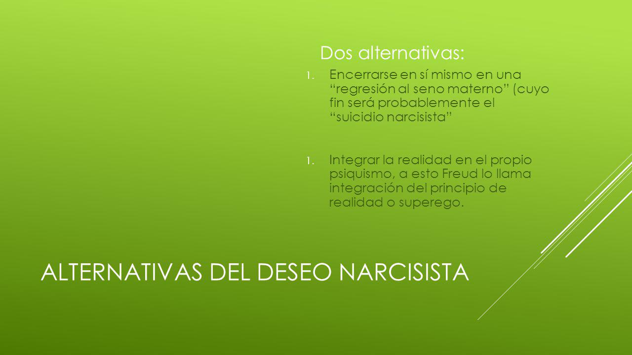 ALTERNATIVAS DEL DESEO NARCISISTA