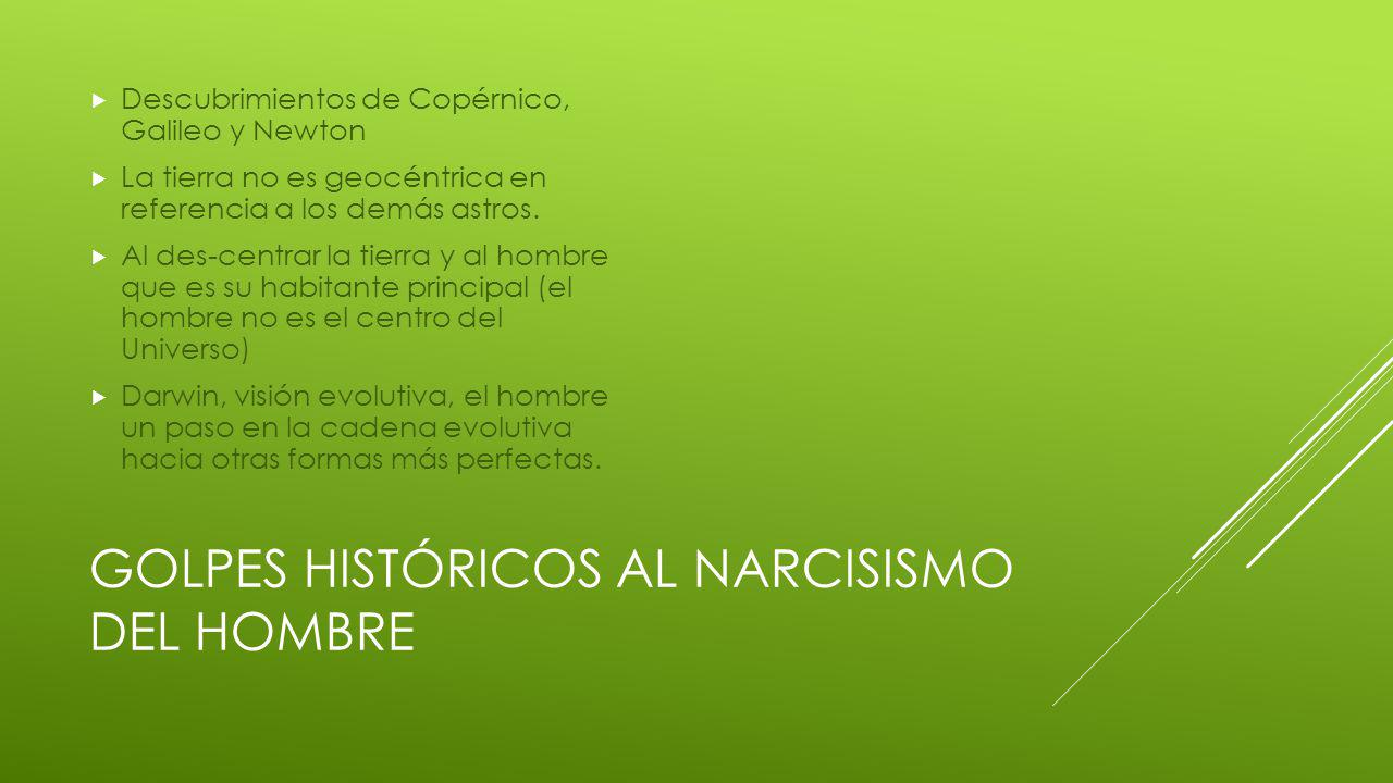 Golpes históricos al narcisismo del hombre