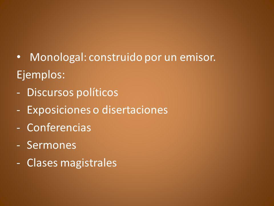 Monologal: construido por un emisor.