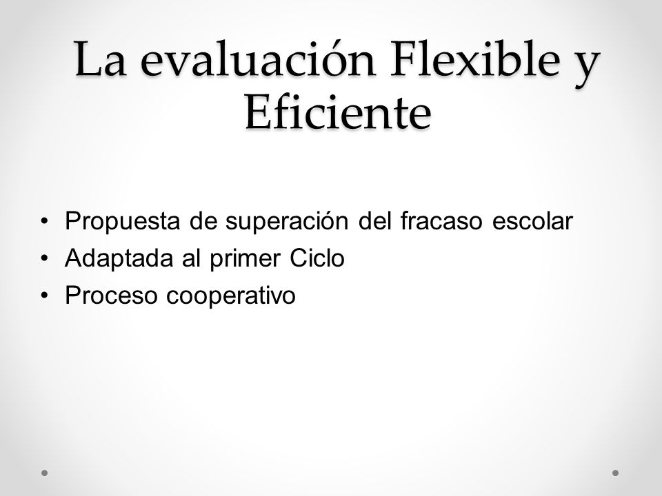 La evaluación Flexible y Eficiente