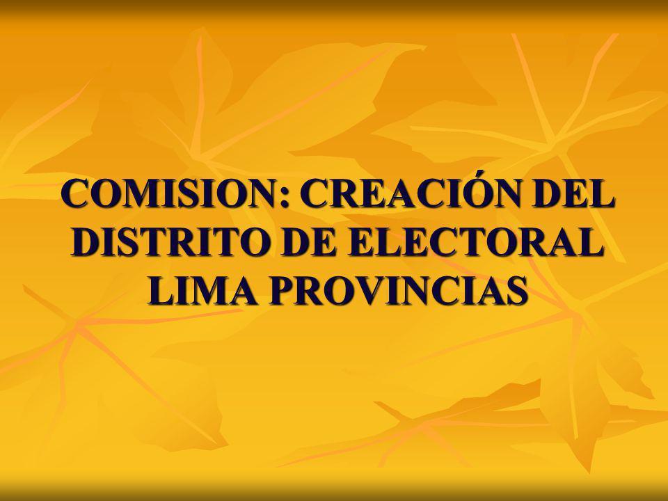 COMISION: CREACIÓN DEL DISTRITO DE ELECTORAL LIMA PROVINCIAS