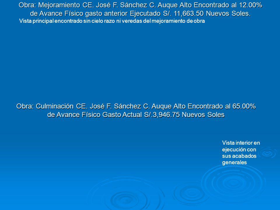 Obra: Mejoramiento CE. José F. Sánchez C. Auque Alto Encontrado al 12