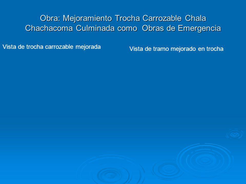 Obra: Mejoramiento Trocha Carrozable Chala Chachacoma Culminada como Obras de Emergencia