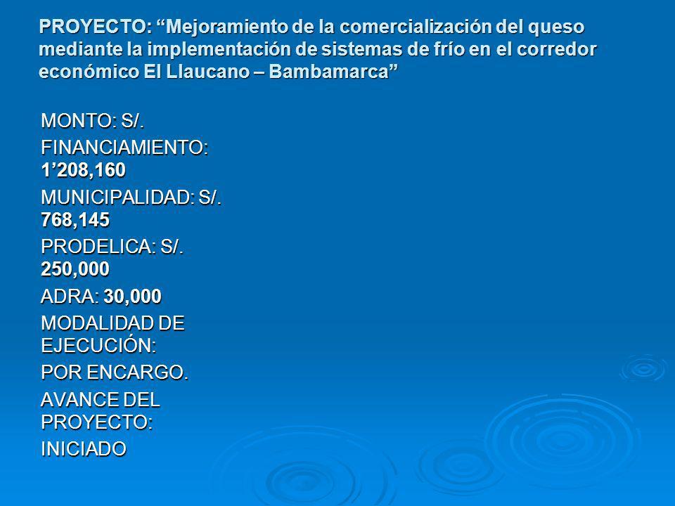 PROYECTO: Mejoramiento de la comercialización del queso mediante la implementación de sistemas de frío en el corredor económico El Llaucano – Bambamarca