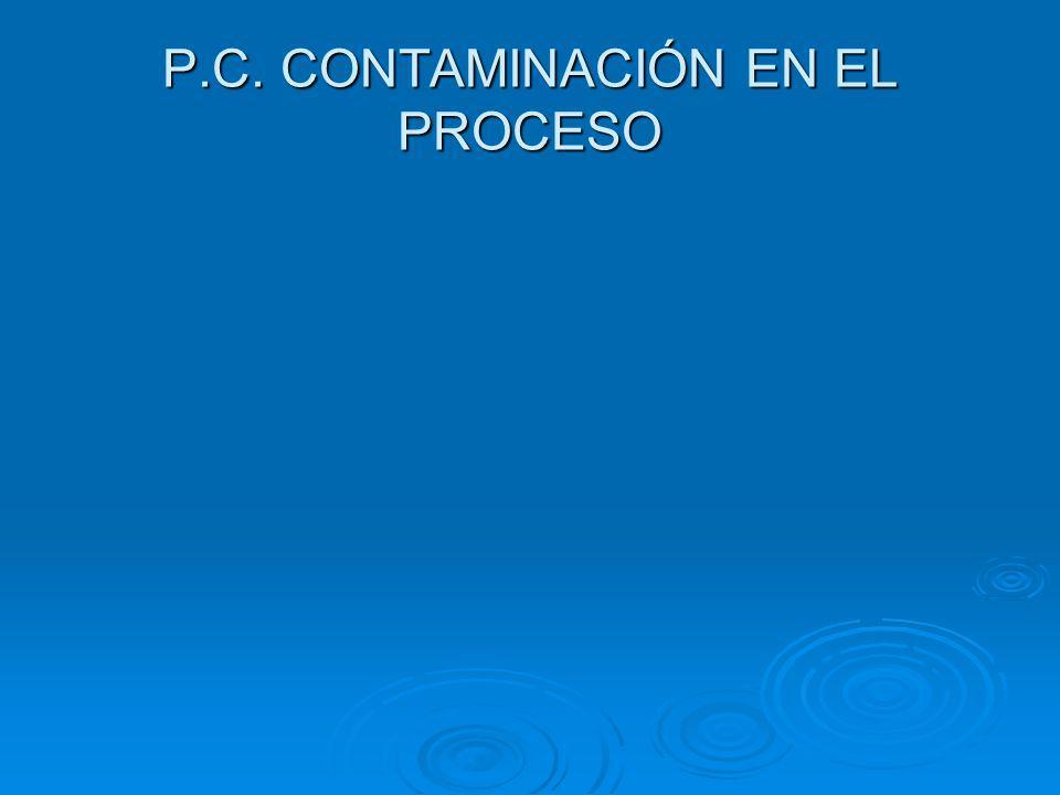 P.C. CONTAMINACIÓN EN EL PROCESO
