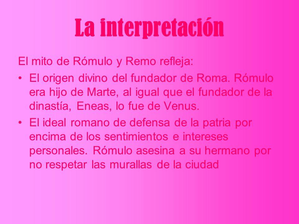 La interpretación El mito de Rómulo y Remo refleja: