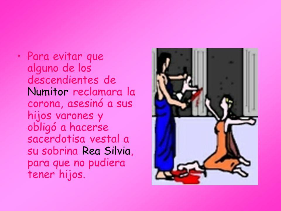 Para evitar que alguno de los descendientes de Numitor reclamara la corona, asesinó a sus hijos varones y obligó a hacerse sacerdotisa vestal a su sobrina Rea Silvia, para que no pudiera tener hijos.
