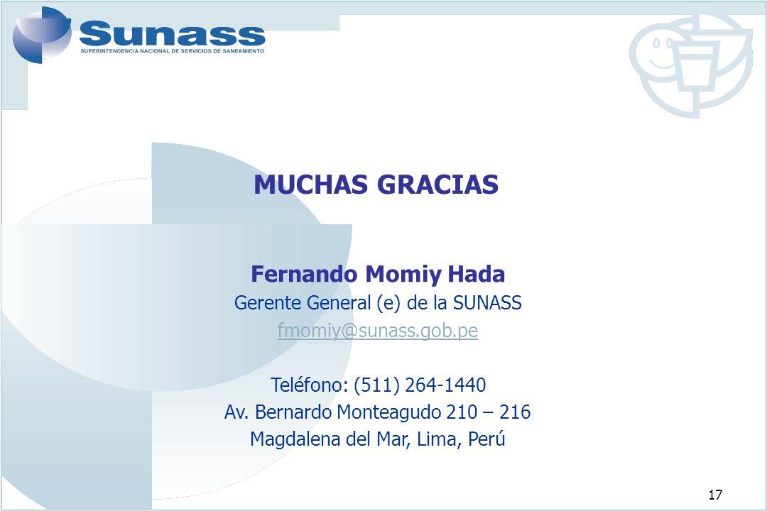MUCHAS GRACIAS Fernando Momiy Hada Gerente General (e) de la SUNASS