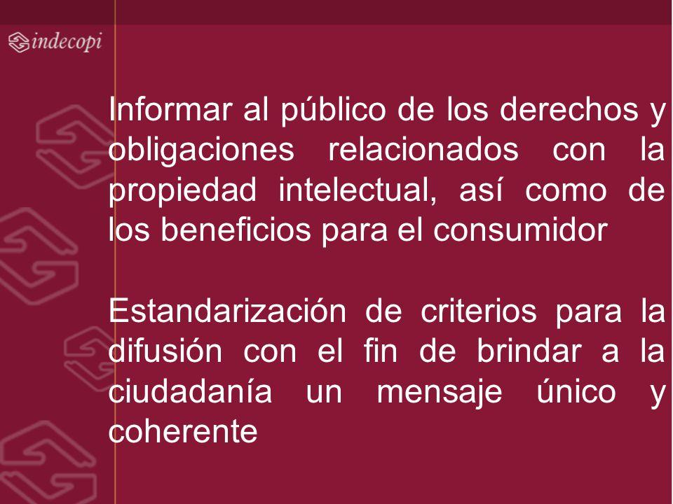 Informar al público de los derechos y obligaciones relacionados con la propiedad intelectual, así como de los beneficios para el consumidor