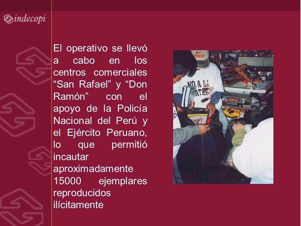 El operativo se llevó a cabo en los centros comerciales San Rafael y Don Ramón con el apoyo de la Policía Nacional del Perú y el Ejército Peruano, lo que permitió incautar aproximadamente 15000 ejemplares reproducidos ilícitamente