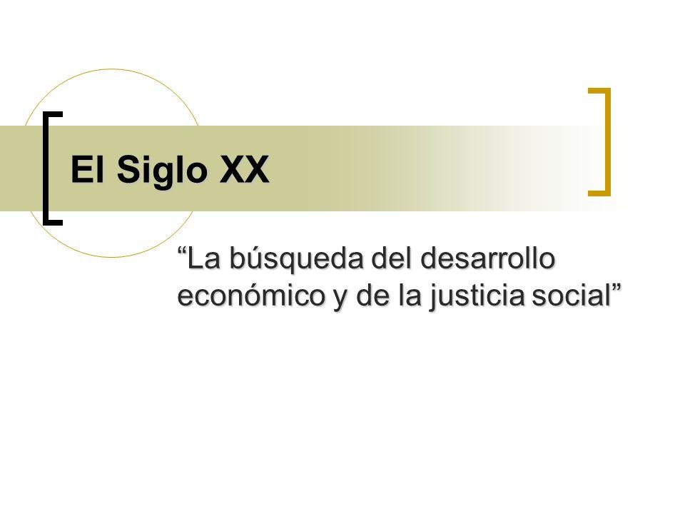 La búsqueda del desarrollo económico y de la justicia social