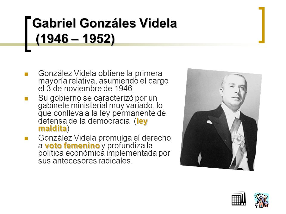 Gabriel Gonzáles Videla (1946 – 1952)