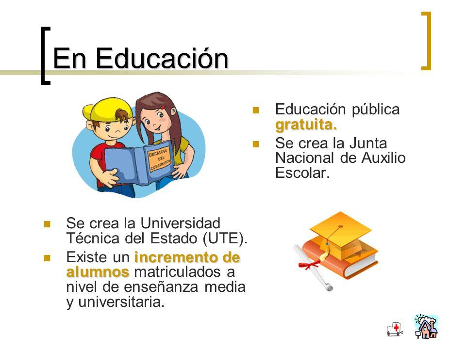 En Educación Educación pública gratuita.