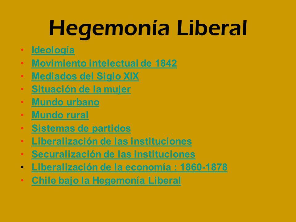 Hegemonía Liberal Ideología Movimiento intelectual de 1842