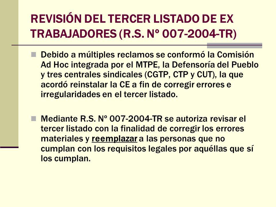 REVISIÓN DEL TERCER LISTADO DE EX TRABAJADORES (R.S. Nº 007-2004-TR)