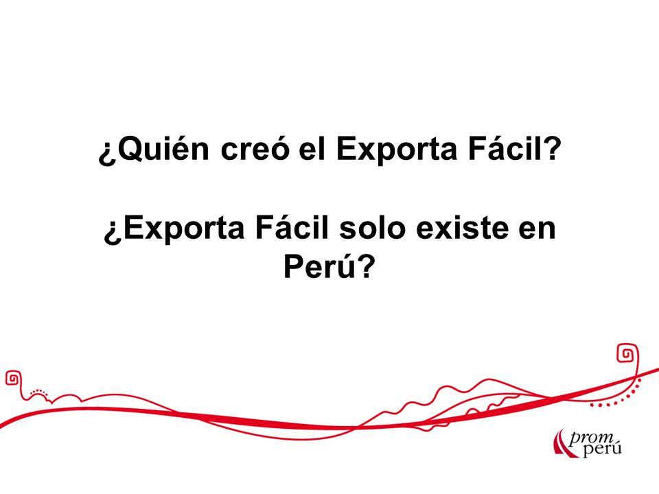 ¿Quién creó el Exporta Fácil ¿Exporta Fácil solo existe en Perú